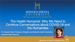 The Health Humanist: Why We Need Conversations about COVID-19 and the Humanities